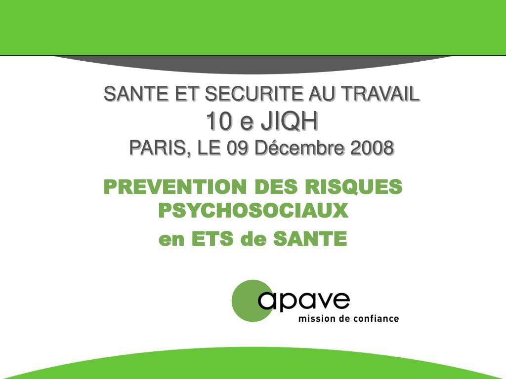 sante et securite au travail 10 e jiqh paris le 09 d cembre 2008 l.