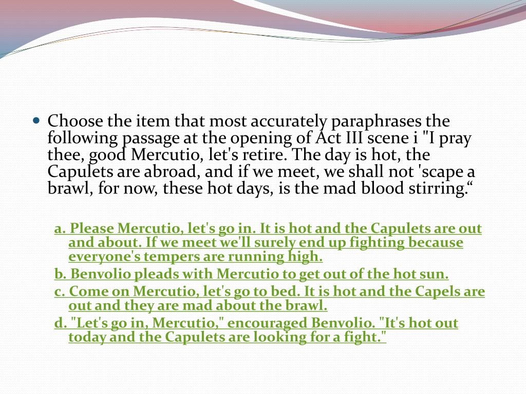 Choose the item that most accurately paraphrases the following passage at the opening of Act III scene