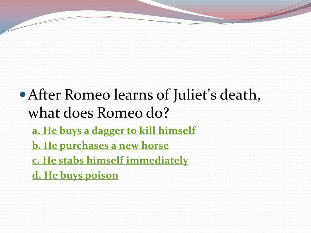 After Romeo learns of Juliet's death, what does Romeo do?