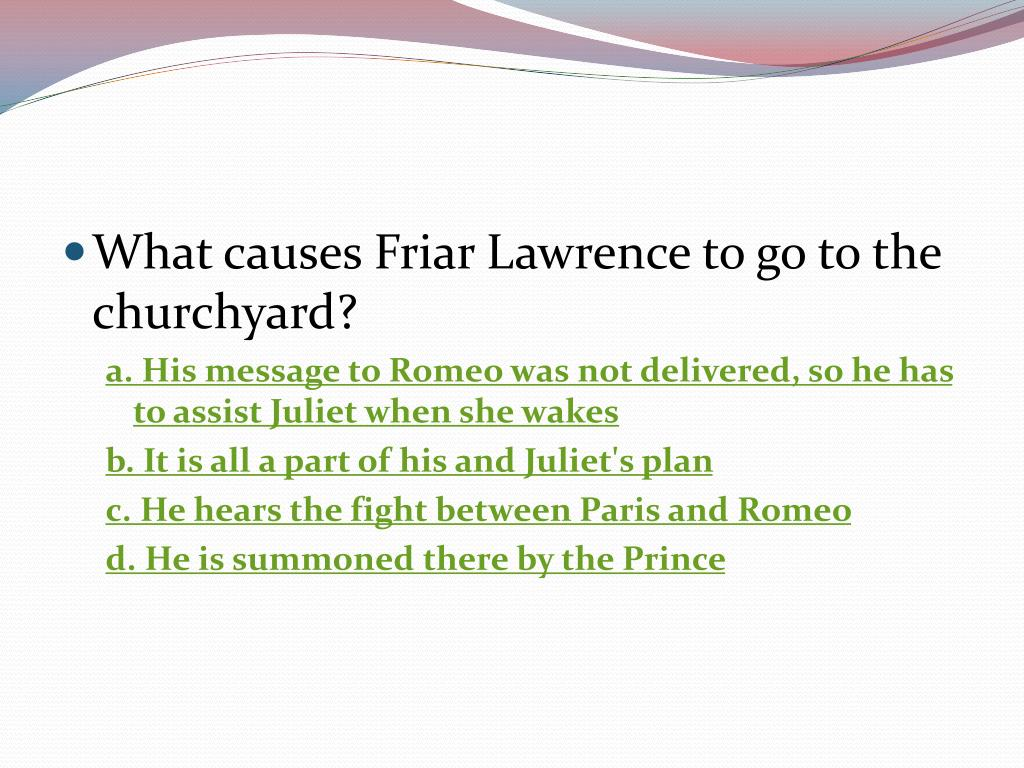 What causes Friar Lawrence to go to the churchyard?