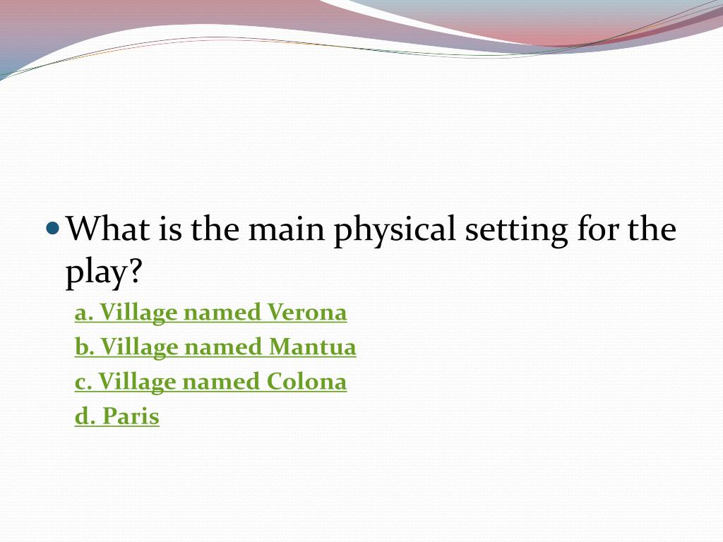 What is the main physical setting for the play?