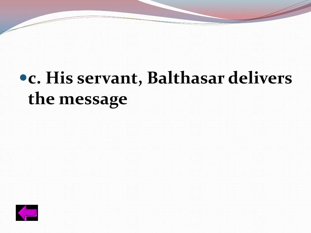 c. His servant,