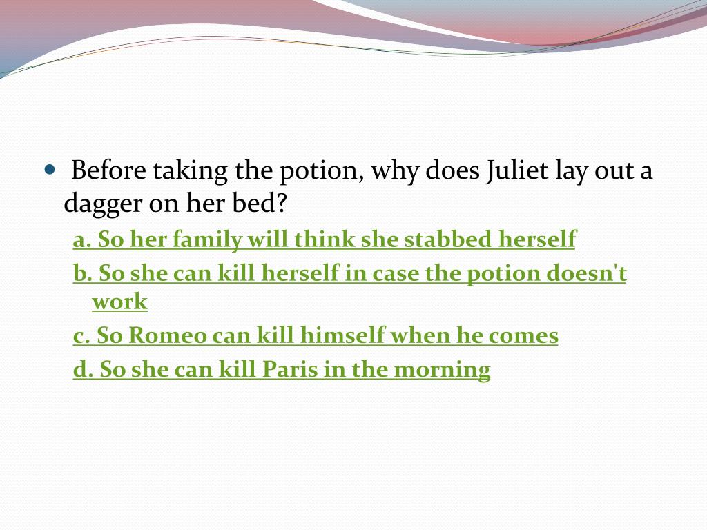 Before taking the potion, why does Juliet lay out a dagger on her bed?