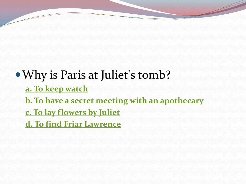 Why is Paris at Juliet's tomb?
