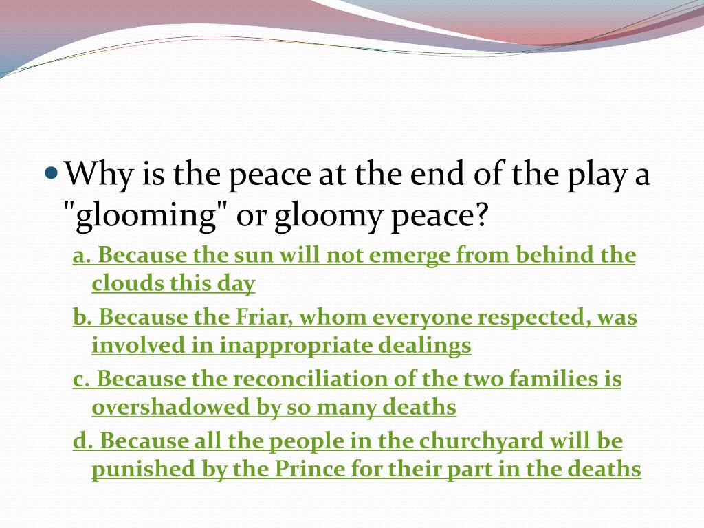 """Why is the peace at the end of the play a """"glooming"""" or gloomy peace?"""
