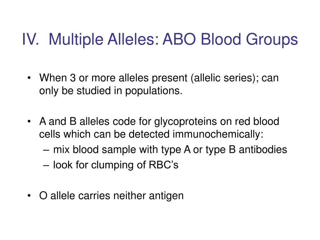 IV.  Multiple Alleles: ABO Blood Groups