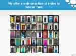 we offer a wide selection of styles to choose from