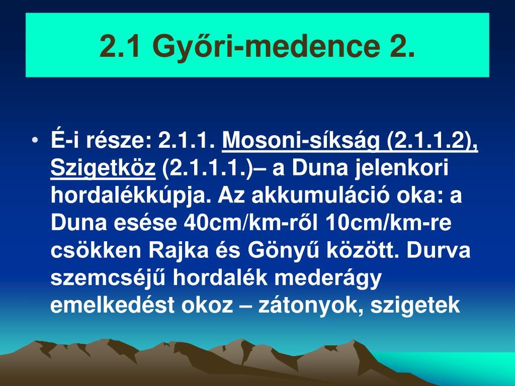 2.1 Győri-medence 2.