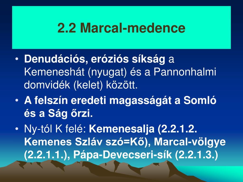 2.2 Marcal-medence