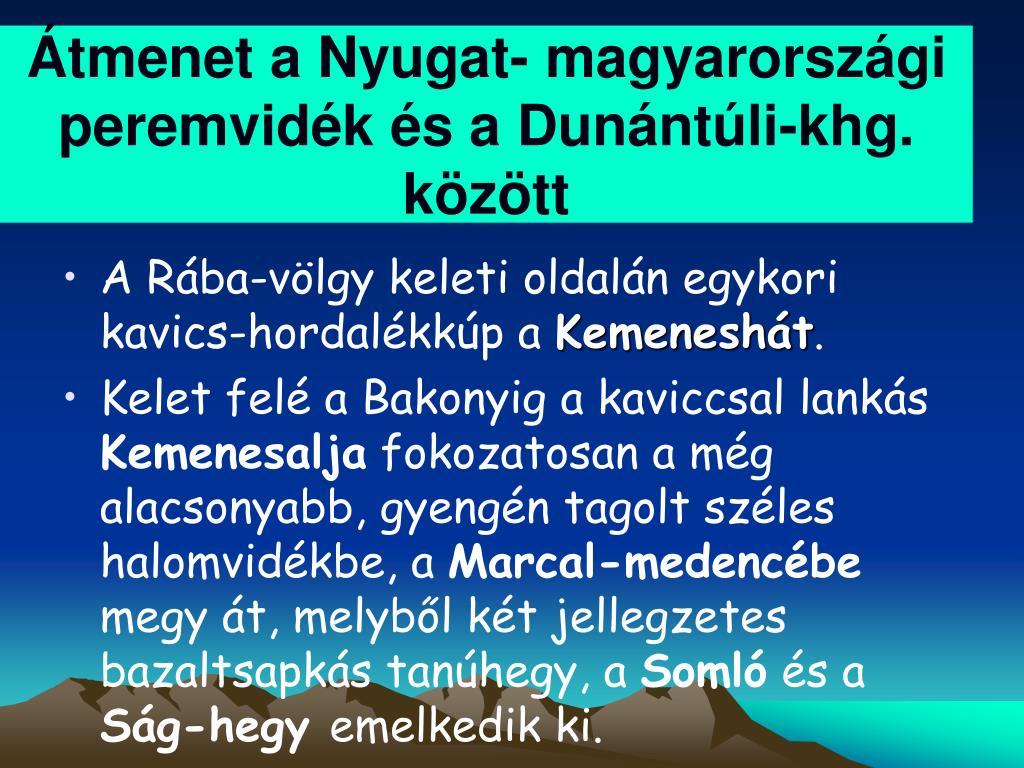 Átmenet a Nyugat- magyarországi peremvidék és a Dunántúli-khg. között