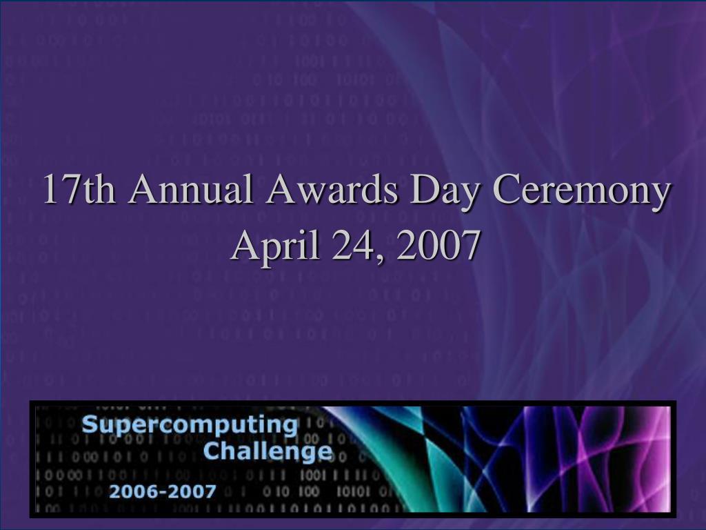 17th annual awards day ceremony april 24 2007 l.