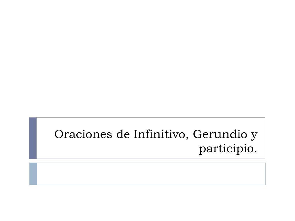 oraciones de infinitivo gerundio y participio l.