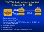 switch study to identify the best sequence n 540