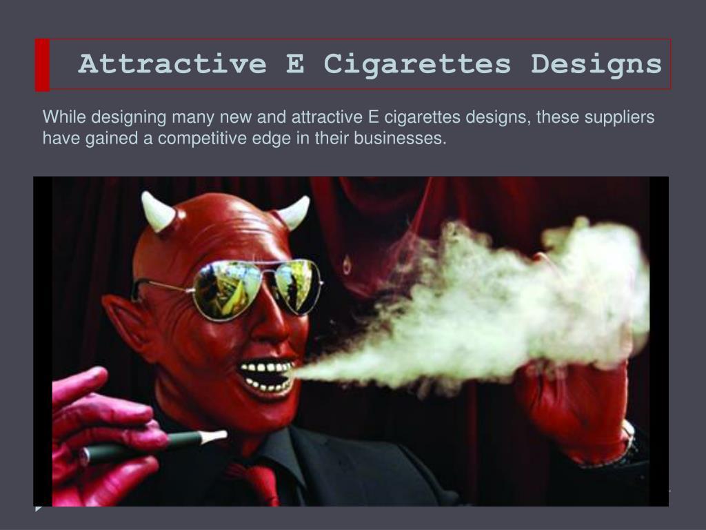 Attractive E Cigarettes Designs