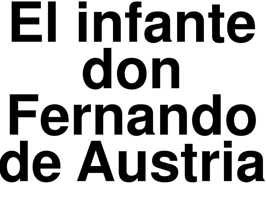 El infante don Fernando de Austria