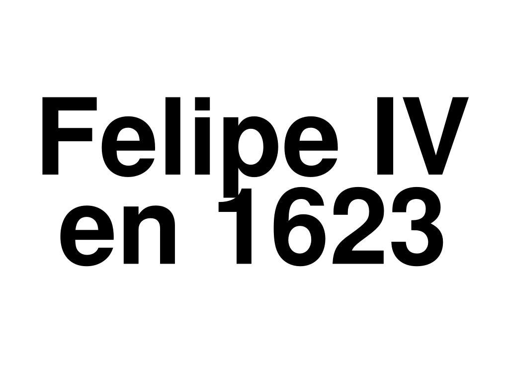 Felipe IV en 1623