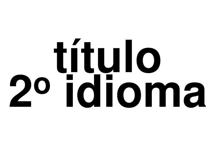 T tulo 2 o idioma