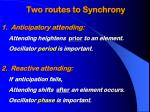 two routes to synchrony