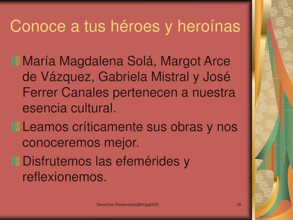 Conoce a tus héroes y heroínas