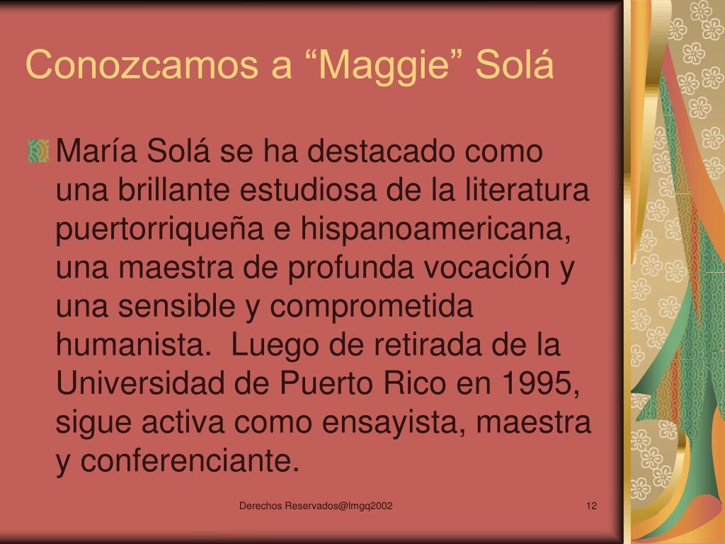 """Conozcamos a """"Maggie"""" Solá"""