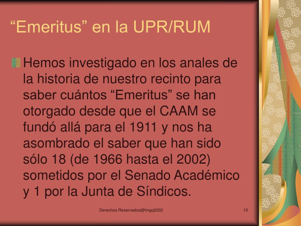 """Emeritus"" en la UPR/RUM"