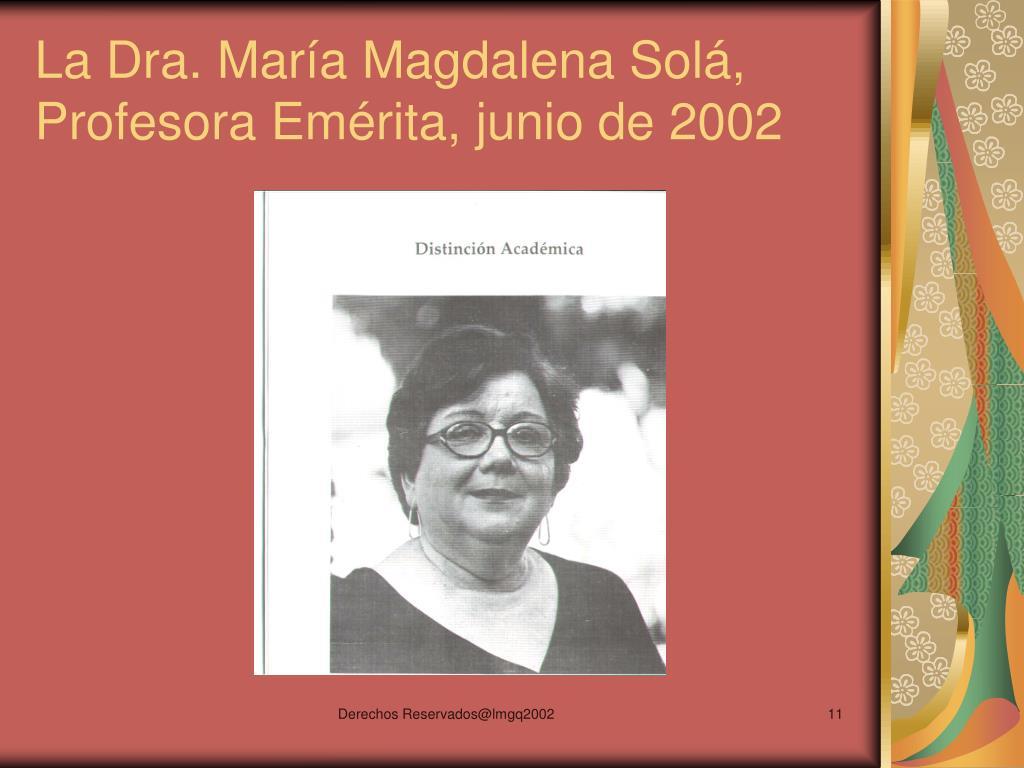La Dra. María Magdalena Solá, Profesora Emérita, junio de 2002