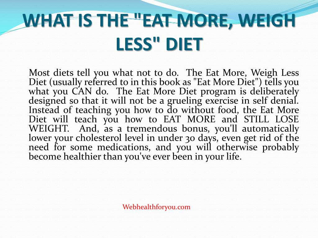 """WHAT IS THE """"EAT MORE, WEIGH LESS"""" DIET"""