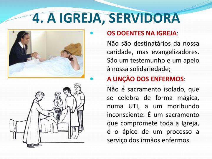 4. A IGREJA, SERVIDORA