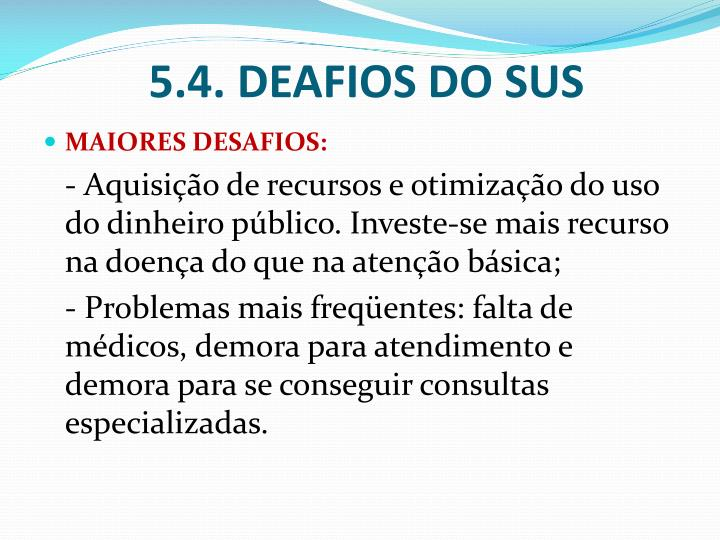 5.4. DEAFIOS DO SUS