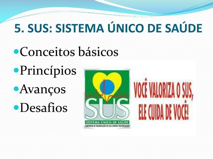 5. SUS: SISTEMA ÚNICO DE SAÚDE
