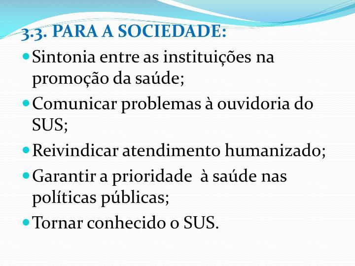 3.3. PARA A SOCIEDADE: