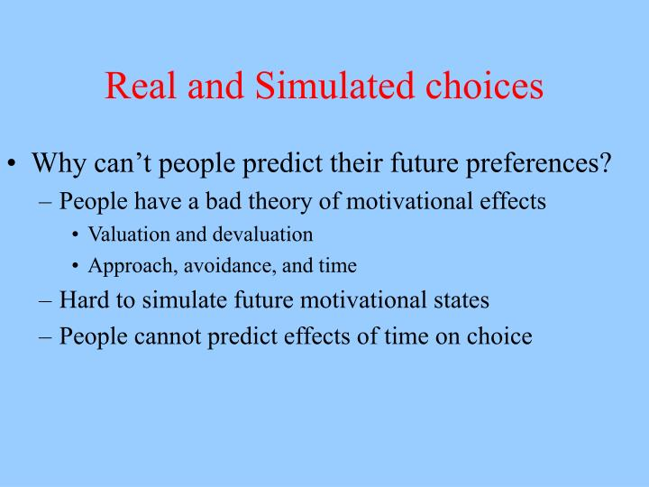 Real and simulated choices
