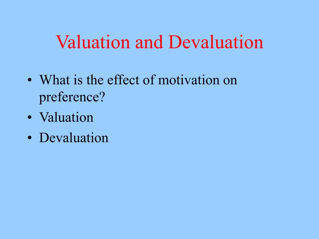 Valuation and Devaluation
