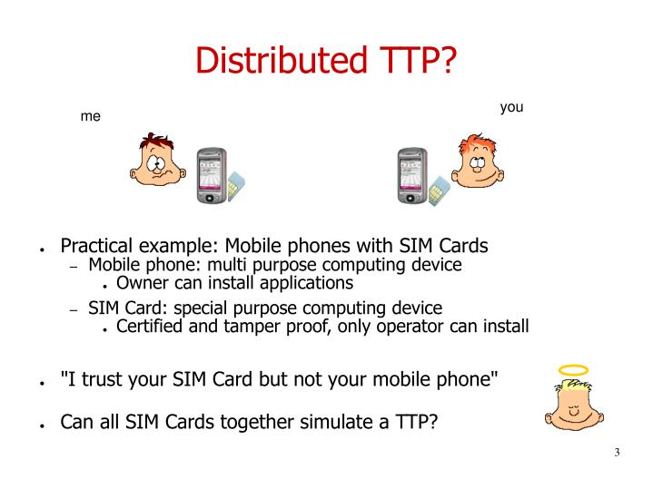 Distributed ttp