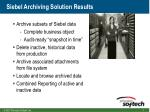 siebel archiving solution results
