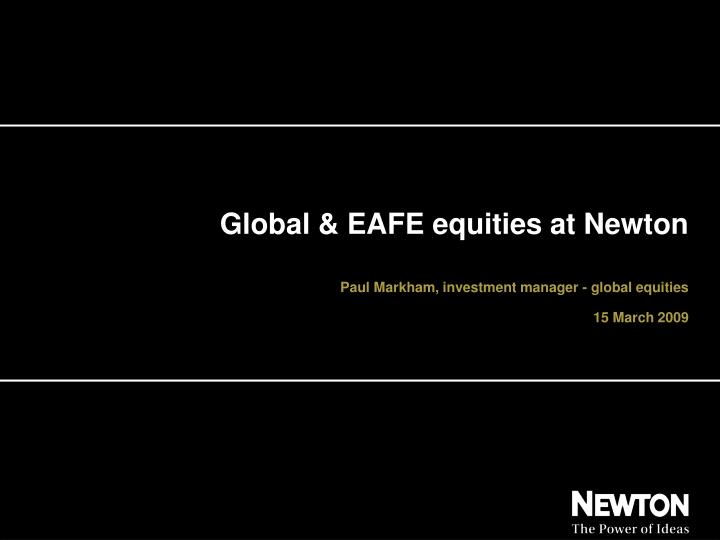 Global eafe equities at newton