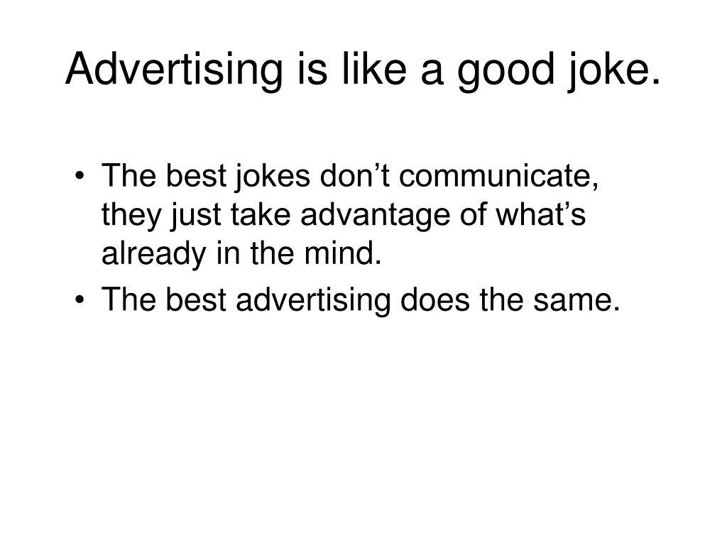 advertising is like a good joke l.