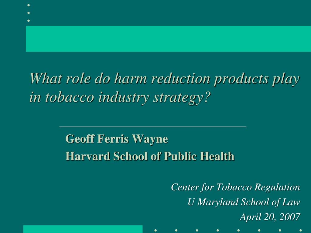 what role do harm reduction products play in tobacco industry strategy l.