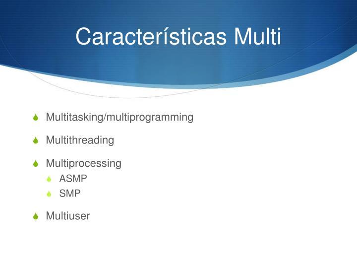 Características Multi