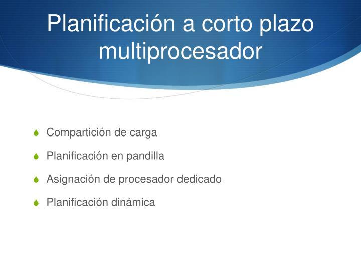 Planificación a corto plazo multiprocesador