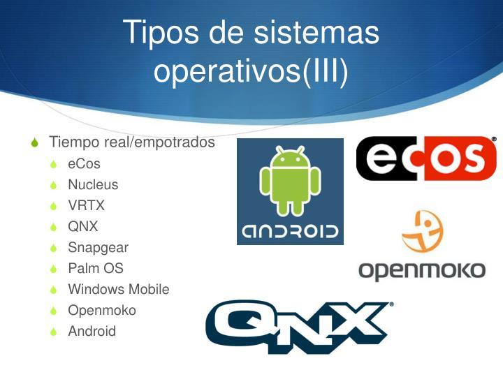 Tipos de sistemas operativos(III)