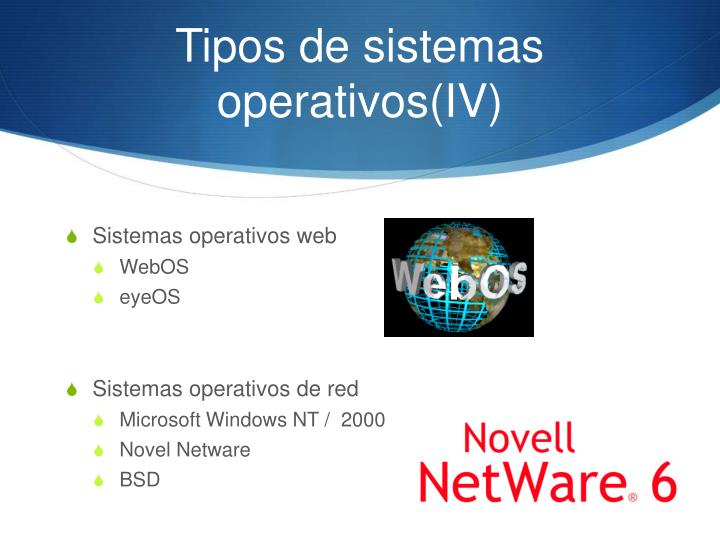 Tipos de sistemas operativos(IV)