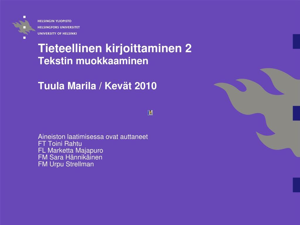 tieteellinen kirjoittaminen 2 tekstin muokkaaminen tuula marila kev t 2010 l.