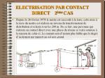 electrisation par contact direct 2 me cas