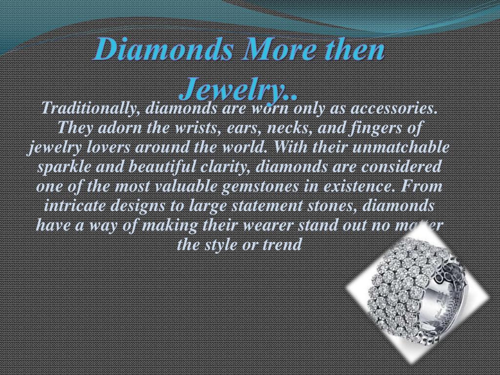 Diamonds More then Jewelry..