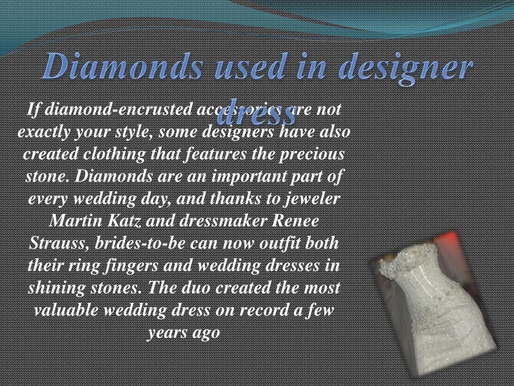 Diamonds used in designer dress