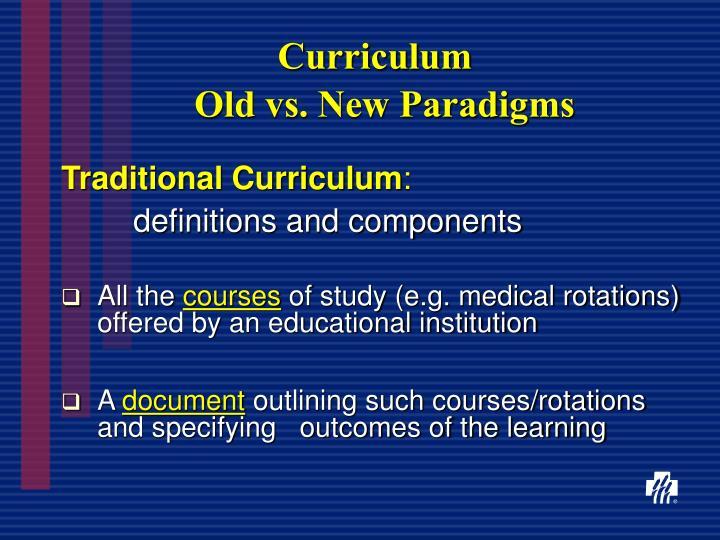 Curriculum old vs new paradigms