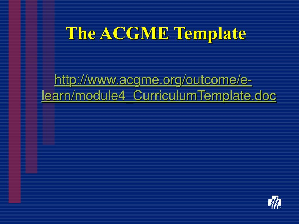 The ACGME Template