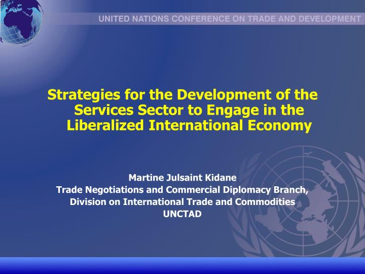 Strategies for the Development of the Services Sector to Engage in the Liberalized International Eco...