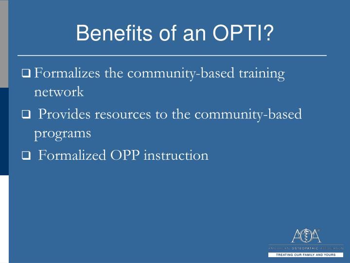 Benefits of an OPTI?